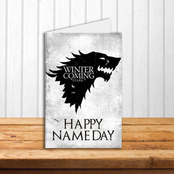 Game of Thrones card Happy Name day card Winter is coming DireWolf Happy Birthday Card House of Stark George R R Martin customized card
