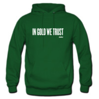 In Gold We Trust Hoodie