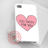 iphone 4/4s case - iphone 5 case - samsung galaxy s3 - samsung galaxy s4 - Too Sassy for you - photo print on hard plastic