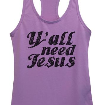 Womens Y'All Need Jesus Grapahic Design Fitted Tank Top