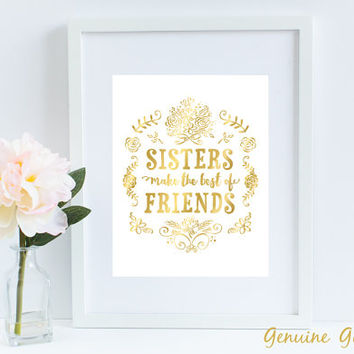 Gold Foil Print | Sisters Make the Best of Friends | Silver Foil Print | Little girl room decor | Sisters quote | Sister gift