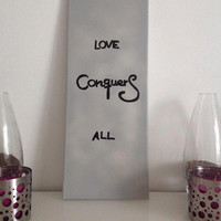 Love Conquers All - mid-size canvas gray black - Wall Art handmade written - original by misssfaith
