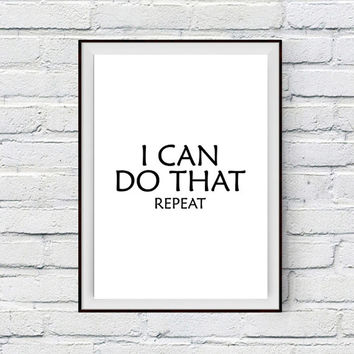 Motivational Poster, Motivational Quote, I can do that, Inspirational Printable Home Decor Art, Fitness, Weight Loss, Work Motivation