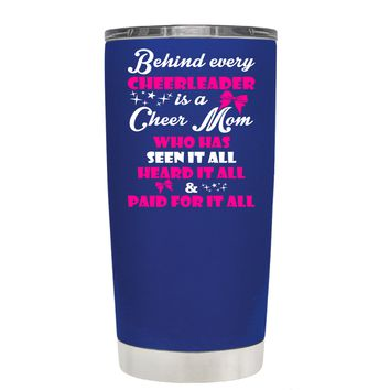 Behind Every Cheerleader is a Cheer Mom on Blue 20 oz Tumbler Cup