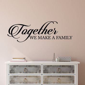 Vinyl Wall Decal Stickers Motivation Quote Words Together We Make A Family Inspiring Letters 2597ig (22.5 in x 7 in)