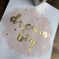 Gold Foil Print ORIGINAL ~ Dream Big Print Wife Gift Wall Art ~ Gold Leaf 1st anniversary gift for her, Typography Wall Decor Birthday Gifts