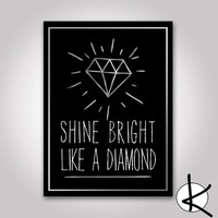 Shine Bright Like A Diamond -  Silver Leaf Look -  8 x 10 Print