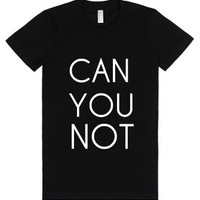 Can You Not-Female Black T-Shirt