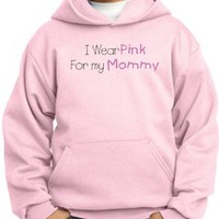 Breast Cancer Awareness Kids Hoodie Ribbon I Wear Pink for My Mommy Pullover Hoody - Pink