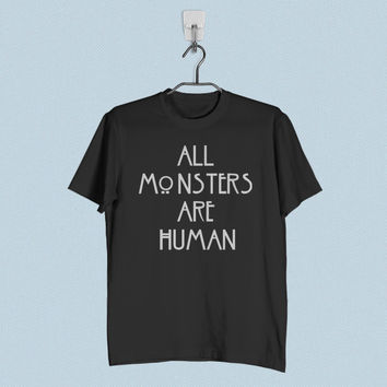 Men T-Shirt - All Monsters are Human