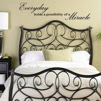 Everyday holds a possibility of a miracle - Vinyl wall quotes stickers