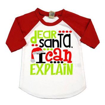 Dear Santa I Can Explain Raglan Shirt