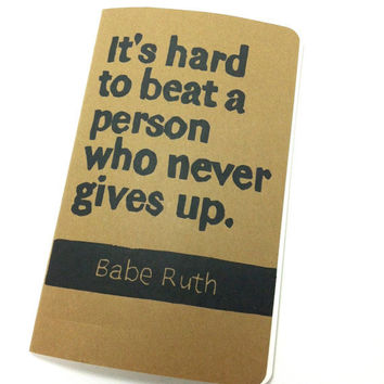 JOURNAL with Babe Ruth Quote It's Hard to Beat a by WordsIGiveBy