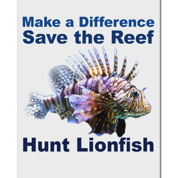 "Save the Reef - Hunt Lionfish Aluminum 8 x 12"" Sign"