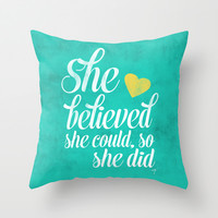 She believed and she did Throw Pillow by Allyson Johnson