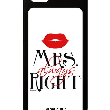 Matching Husband and Wife Designs - Mrs Always Right iPhone 5 / 5S Grip Case  by TooLoud