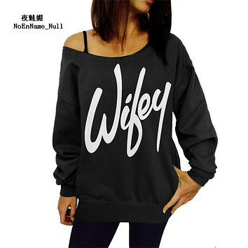 2017 Harajuku Women Sweatshirt Fashion Wifey Letters Printed Pullover Sexy Slash Neck Hoody Solid Black Gray White Loose Shirt