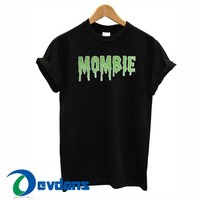 Mombie Font T Shirt Women And Men Size S To 3XL