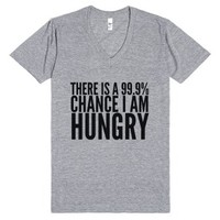There Is A 99.9% Chance I Am Hungry V-neck T-shirt