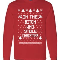 I'm The Bitch Who Stole Christmas Ugly Christmas Sweater for The Holidays Great Holiday Wear Long Sleeve Gildan T Shirt Unisex Red