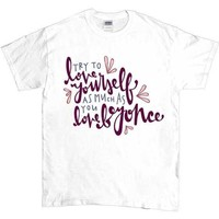 Love Yourself As Much As You Love Beyoncé -- Unisex T-Shirt