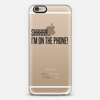 I'M ON THE PHONE TRANSPARENT BLACK iPhone 6 case by Filip | Casetify