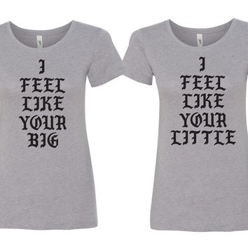 I Feel Like Your Big, Little, & G-Big, GG-Big Grey Sorority Shirts