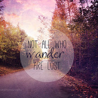 """Nature photography, """"Not all who wander are lost"""", landscape, typography,quote,Tolkien,fall,autumn home decor,print,wall art,orange,yellow"""