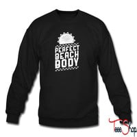 Perfect Beach Body 7 sweatshirt