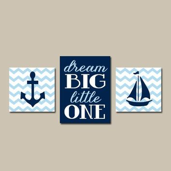 Anchor Sailboat Wall Art, Nautical Canvas or Prints, Navy Chevron, Nautical Nursery Decor, Dream Big Little One Quote, Set of 3 Decor