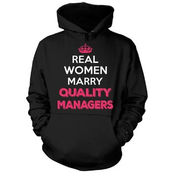 Real Women Marry Quality Managers. Cool Gift - Hoodie