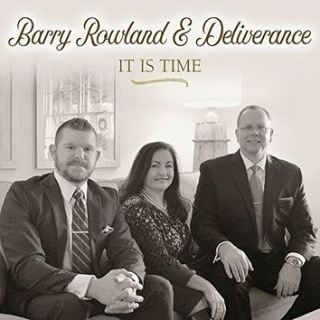 Barry Rowland and Deliverance - It Is Time