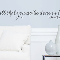 "Wall Vinyl Quote - 1 Corinthians 16:14  - ""Let all that you do be done in love"" (48"" x 7"")"