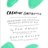 Creative Confidence: Unleashing the Creative Potential Within Us All | IndieBound.org