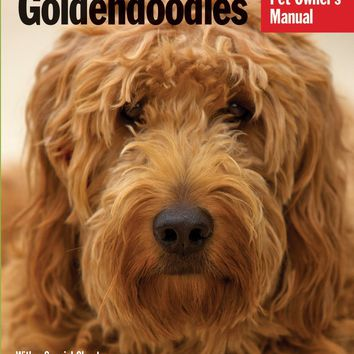 Goldendoodles Complete Pet Owner's Manual