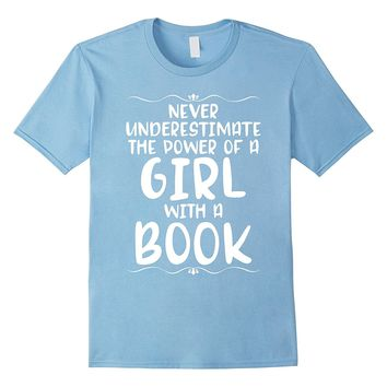 Never Underestimate The Power Of A Girl Book Reading T Shirt