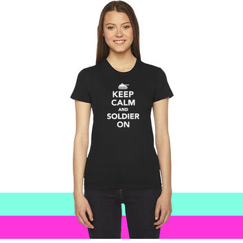 Keep calm and Soldier on women T-shirt