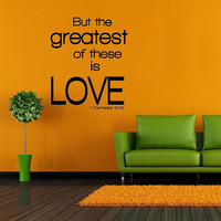 Wall Art Vinyl Sticker Decal Mural Decor Art Bible Verse But The Greatest Of These Is Love 1069