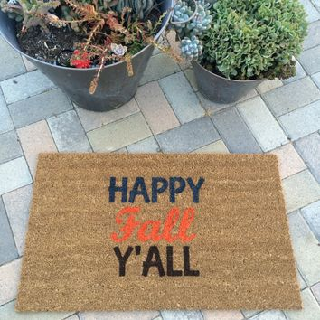 Happy Fall Y'all doormat/Hand painted, custom welcome mat/ Housewarming Gift/ Thanksgiving Doormat/Fall Decor/ Porch Decor/ Fall Doormat