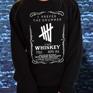 i prefer the drummer 5sos jack daniels logo sweatshirt for women and men , sweatshirt size S M L XL XXL XXXL