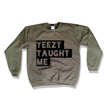 Yeezy Taught Me... Free shipping domestic