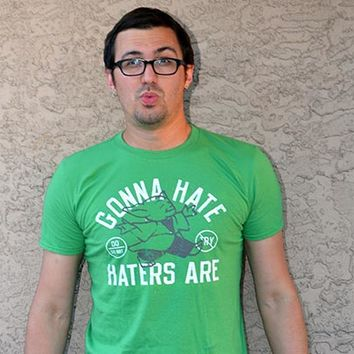 Gonna Hate Haters Are T-Shirt | SnorgTees