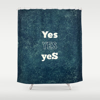 YES 1 Shower Curtain by White Print Design