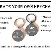 Custom Key Chain, Make your own Keychain, Design a keychain, Custom order keychain