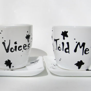 "Funny Mini Mugs Set of 2 ""The Voices Told Me To"" tea cups w/ matching saucer / Hand painted black and white"