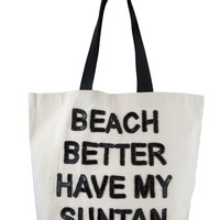 Oversized Beach Tote Bag - Beach Better Have My Suntan