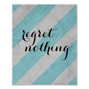 regret nothing poster text on shabby chic stripes