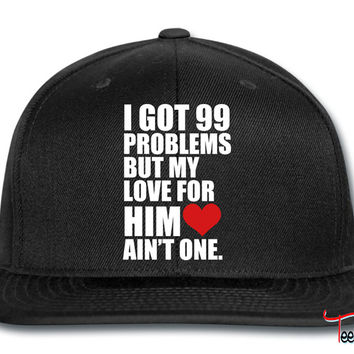 99 problems for her Snapback