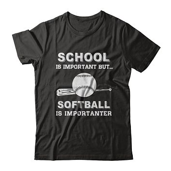 School Important Softball Is Importanter Gift