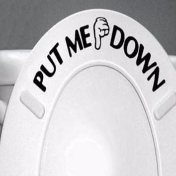 "Toilet Seat Sign Reminder ""PUT ME DOWN"" Decal/Sticker"